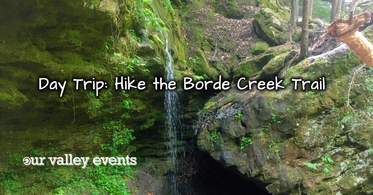 Day Trip: Hike the Borde Creek Trail